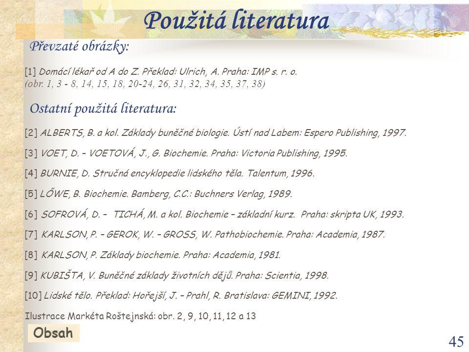 [8] KARLSON, P. Základy biochemie. Praha: Academia, 1981.
